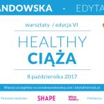 HEALTHY CIĄŻA   7 WARSZTATY ZA NAMI!