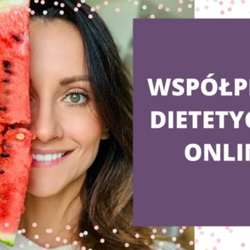 Współpraca dietetyczna online!